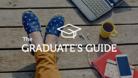 The Graduate's Guide to Taking the First Steps in Your Career