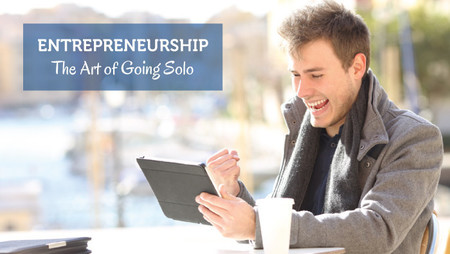 Entrepreneurship: The Art of Going Solo in the Business World